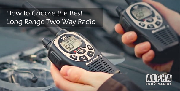Your 2019 Guide to Choosing the Best Long Range Two Way Radios