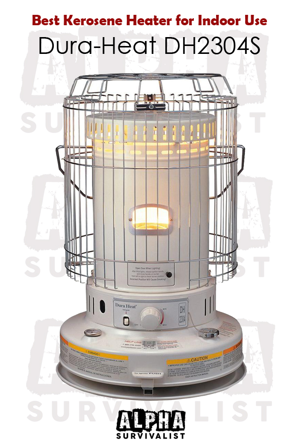Best Kerosene Heater For Indoor Use Alpha Survivalist